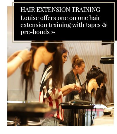 Hair Extension Training: Louise offers one on one hair  extension training with tapes and pre-bonds